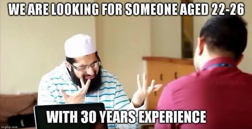 Looking for someone aged 22 with 30 years experience.